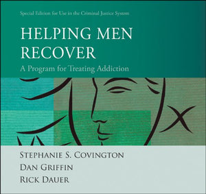 Helping Men Recover: A Program For Treating Addiction Special Edition For Use In The Criminal Justice System
