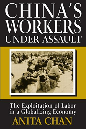 China's Workers Under Assault: Exploitation and Abuse in a Globalizing Economy (Asia & the Pacific (Paperback))