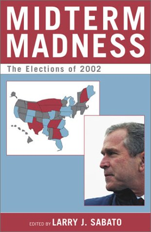 Midterm Madness: The Elections of 2002 (Center for Politics Series)