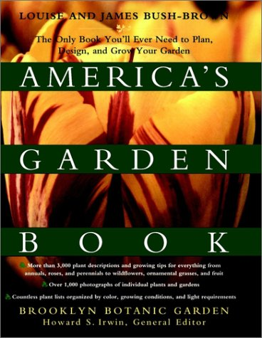 America's Garden Book: The Only Book You'll Ever Need to Plan, Design, and Grow Your Garden, Revised Edition