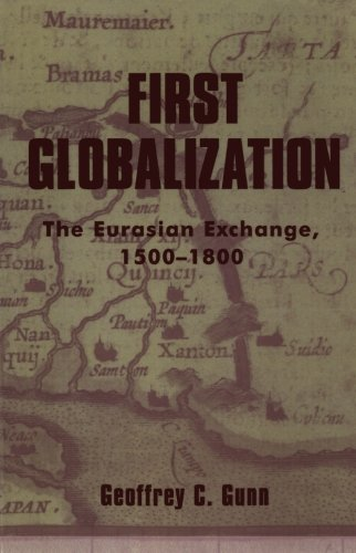 First Globalization: The Eurasian Exchange, 1500-1800 (World Social Change)
