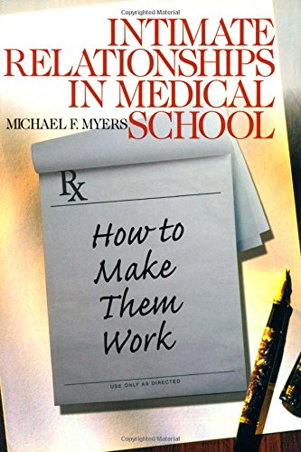 Intimate Relationships in Medical School: How to Make Them Work (Surviving Medical School Series)