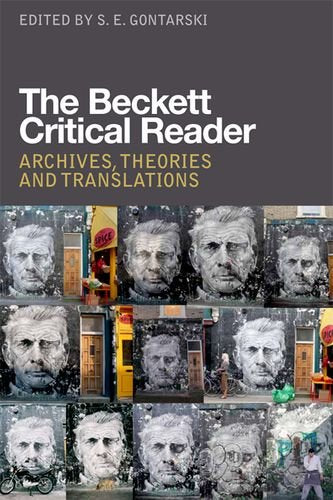 The Beckett Critical Reader: Archives, Theories and Translations
