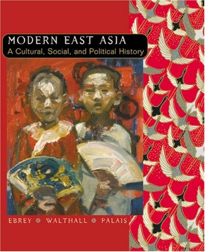 Modern East Asia: A Cultural, Social, And Political History