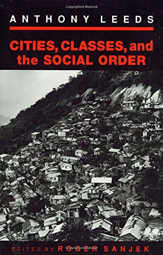 Cities, Classes, and the Social Order (The Anthropology of Contemporary Issues)