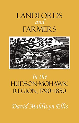 Landlords and Farmers in the Hudson-Mohawk Region, 17901850