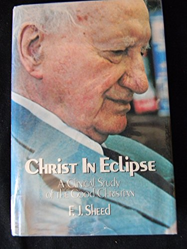 Christ in Eclipse: A Clinical Study of the Good Christian