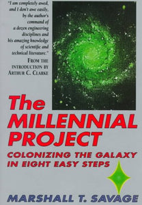 The Millennial Project: Colonizing The Galaxy In Eight Easy Steps