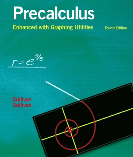 Precalculus Enhanced with Graphing Utilities (4th Edition)