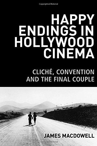 Happy Endings in Hollywood Cinema: Clich, Convention and the Final Couple