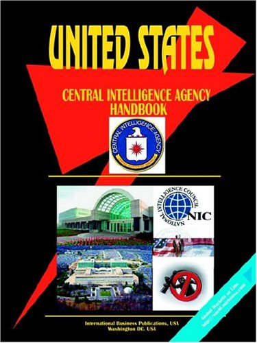 Us Central Intelligence Agency CIA Handbook (World Business Law Handbook Library)