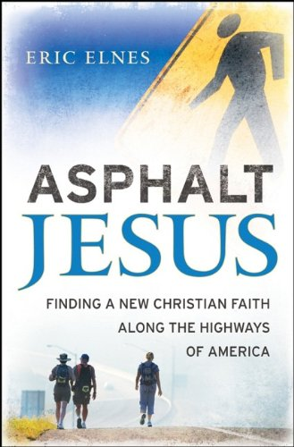 Asphalt Jesus: Finding a New Christian Faith Along the Highways of America
