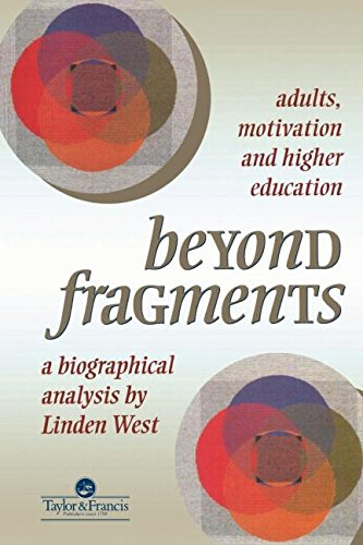 Beyond Fragments: Adults, Motivation And Higher Education (Culture & Society)