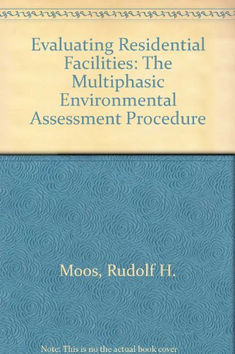 Evaluating Residential Facilities: The Multiphasic Environmental Assessment Procedure