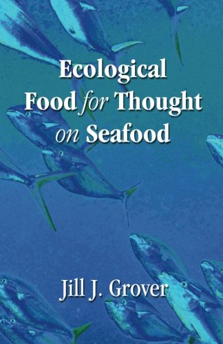 Ecological Food for Thought on Seafood