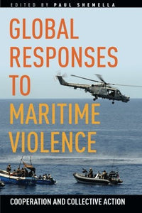 Global Responses to Maritime Violence: Cooperation and Collective Action