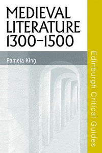 Medieval Literature 1300-1500 (Edinburgh Critical Guides to Literature)