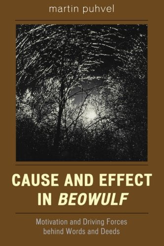Cause and Effect in Beowulf: Motivation and Driving Forces Behind Words and Deeds