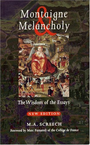 Montaigne & Melancholy: The Wisdom of the Essays