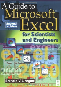 Guide to Microsoft Excel for Scientists and Engineers, Second Edition