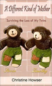 A Different Kind of Mother: Surviving the Loss of My Twins