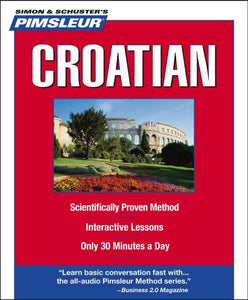 Pimsleur Croatian: Learn to Speak and Understand Croatian with Pimsleur Language Programs