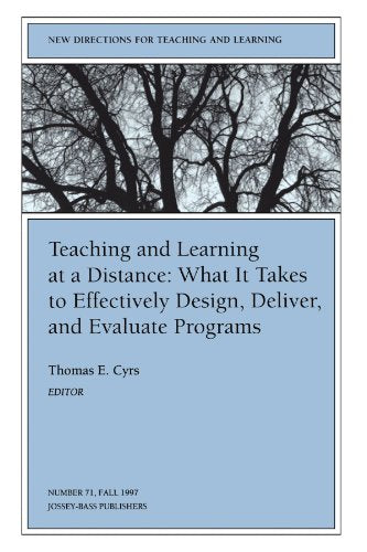 Teaching and Learning at a Distance: New Directions for Teaching and Learning, Number 71