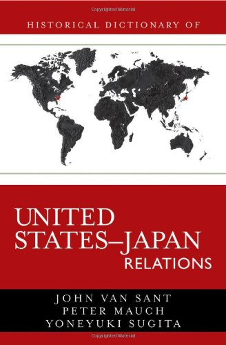 Historical Dictionary of United States-Japan Relations (Historical Dictionaries of Diplomacy and Foreign Relations)