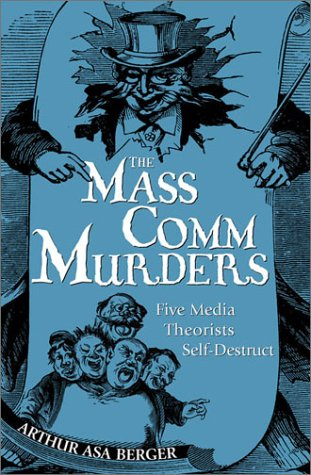 The Mass Comm Murders: Five Media Theorists Self-Destruct
