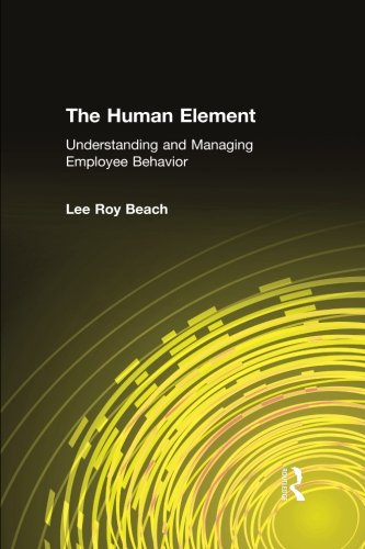 The Human Element: Understanding and Managing Employee Behavior
