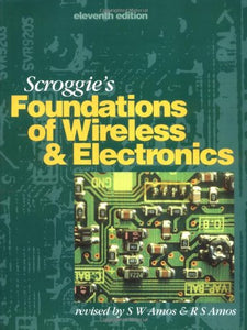 Scroggie's Foundations of Wireless and Electronics, Eleventh Edition