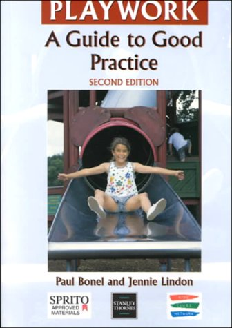 Playwork: A Guide to Good Practice (Second Edition) (Good Practice in)