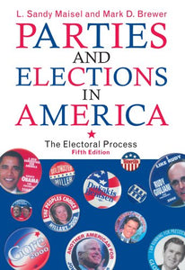 Parties and Elections in America: The Electoral Process (Parties & Elections in America)