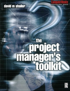 Project Manager's Toolkit (Computer Weekly Professional)