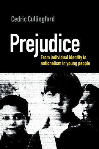 Prejudice: From Individual Identity to Nationalism