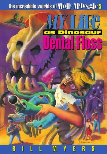 My Life as Dinosaur Dental Floss (The Incredible Worlds of Wally McDoogle #5)
