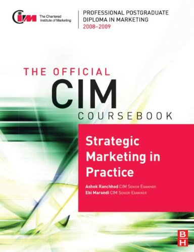 CIM Coursebook 08/09 Strategic Marketing in Practice (Official CIM Coursebook)