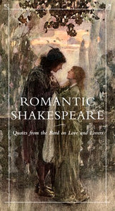Romantic Shakespeare: Quotes from the Bard on Love and Lovers