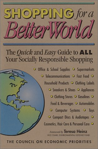 Shopping for a Better World: The Quick and Easy Guide to All Your Socially Responsible Shopping