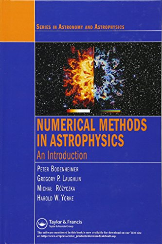 Numerical Methods in Astrophysics: An Introduction (Series in Astronomy and Astrophysics)