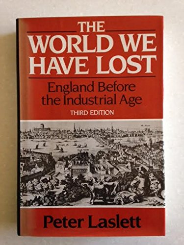 The World We Have Lost: England Before The Industrial Age