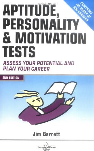 Aptitude, Personality & Motivation Tests: Assess Your Potential and Plan Your Career