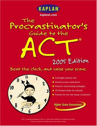 The Procrastinator's Guide to the ACT 2005 (Kaplan ACT Strategies for Super Busy Students)