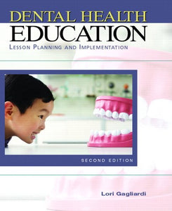 Dental Health Education: Lesson Planning & Implementation (2nd Edition)