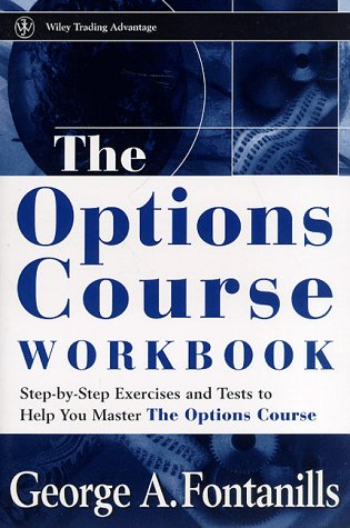 The Options Course Workbook (Wiley Trading)