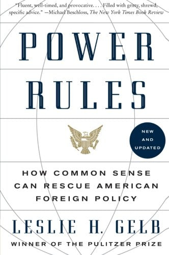 Power Rules: How Common Sense Can Rescue American Foreign Policy
