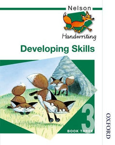 Nelson Handwriting Developing Skills Book 3 (Bk. 3)
