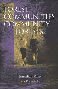 Forest Communities, Community Forests: Struggles and Successes in Rebuilding Communities and Forests