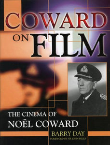 Coward on Film: The Cinema of Noel Coward