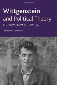 Wittgenstein and Political Theory: The View from Somewhere